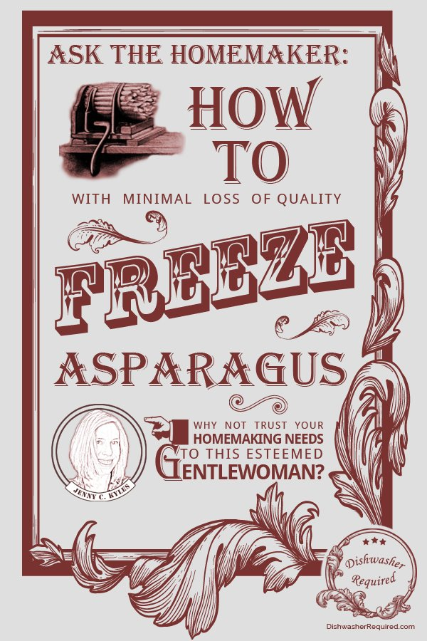 Ask The Homemaker Can You Freeze Asparagus Dishwasher Required