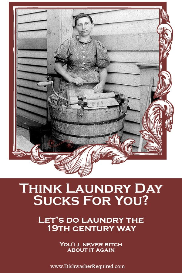 Laundry in Victorian times. So you think Laundry day sucks for you?