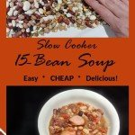 15 Bean soup slow cooker recipe - super simple, super cheap, super delicious. Under $1 per serving!